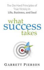 What Success Takes - Garrett LLC Pierson