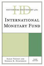 Historical Dictionary of the International Monetary Fund - Sarah Tenney