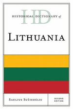 Historical Dictionary of Lithuania - Saulius A. Suziedelis