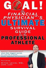 GOAL! The Financial Physician's Ultimate Survival Guide for the Professional Athlete - Mitch Ph.D. Levin
