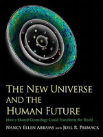 The New Universe and the Human Future : How a Shared Cosmology Could Transform the World - Nancy Ellen Abrams