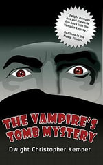 The Vampire's Tomb Mystery - Dwight Kemper