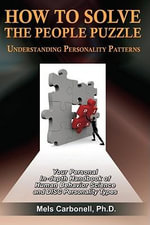 How To Solve The People Puzzle : Understanding Personality Patterns - Mels, Dr. Carbonell