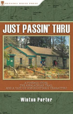 Just Passin' Thru : A Vintage Store, the Appalachian Trail, and a Cast of Unforgettable Characters - Winton Porter