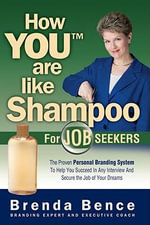 How You Are Like Shampoo for Job Seekers - Brenda Bence
