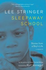 Sleepaway School : Stories from a Boy's Life; A Memoir - Lee Stringer