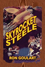 Skyrocket Steele - Ron Goulart