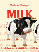 Milk : A Local and Global History - Deborah Valenze