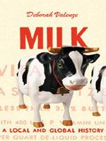Milk : A Local and Global History - Deborah Valenze