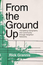 From the Ground Up : Translating Geography into Community through Neighbor Networks - Rick Grannis
