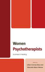 Women Psychotherapists : Journeys in Healing - Lillian Comas-Diaz