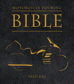Motorcycle Touring Bible - Fred Rau