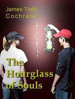 The Hourglass of Souls (Max and the Gatekeeper Book II) - James Todd Cochrane