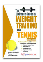 The Ultimate Guide to Weight Training for Tennis - Rob Price