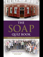 The Soap Quiz Book : 1,000 Questions Covering all Television Soaps - Mark Bennison