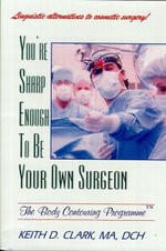 You're Sharp Enough to Be Your Own Surgeon - Keith Clark