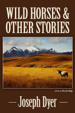 Wild Horses and Other Stories - Joseph Devlin
