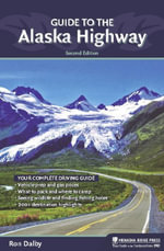 Guide to the Alaska Highway - Ron Dalby