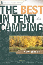 The Best in Tent Camping : New Jersey: A Guide for Car Campers Who Hate RVs, Concrete Slabs, and Loud Portable Stereos - Marie Javins
