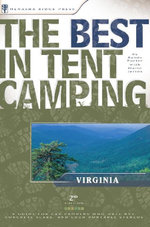 The Best in Tent Camping : Virginia: A Guide for Car Campers Who Hate RVs, Concrete Slabs, and Loud Portable Stereos - Randy Porter