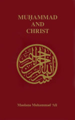 Muhammad and Christ - Maulana Muhammad Ali