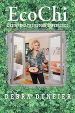 EcoChi : Designing the Human Experience - Debra Duneier