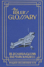 The Idler's Glossary - Joshua Glenn