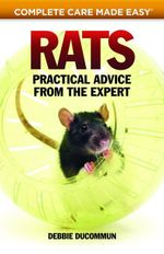 Rats : Practical, Accurate Advice from the Expert - Debbie Ducommum