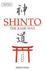 Shinto the Kami Way - Sokyo Ono