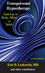Transpersonal Hypnotherapy : Gateway to Body, Mind and Spirit - Eric Leskowitz