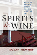 Spirits and Wine - Susan Jayne Newhof