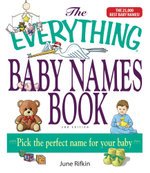 The Everything Baby Names Book, Completely Updated With 5,000 More Names! - June Rifkin