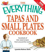 The Everything Tapas and Small Plates Cookbook : Hundreds of bite-sized recipes from around the world - Lyneete Rohrer Shirk