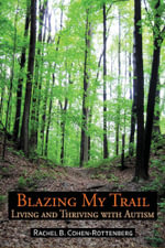 Blazing My Trail : Living and Thriving With Autism - Rachel B. Cohen-Rottenberg