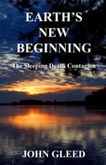 Earth's New Beginning : The Sleeping Death Contagion - John Gleed