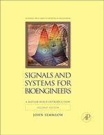 Signals and Systems for Bioengineers : A MATLAB-Based Introduction - John Semmlow