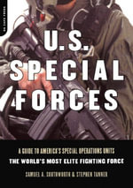 U.s. Special Forces : A Guide To America's Special Operations Units - The World's Most Elite Fighting Force - Samuel A. Southworth