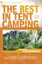 The Best in Tent Camping : Northern California - Cindy Coloma