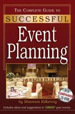 The Complete Guide to Successful Event Planning With Companion CD-ROM - Shannon Kilkenny