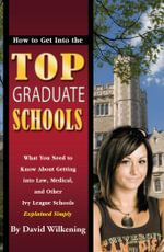 How to Get Into the Top Graduate Schools - David Wilkening