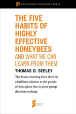 The Five Habits of Highly Effective Honeybees (and What We Can Learn from Them) : From