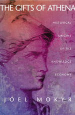 The Gifts of Athena : Historical Origins of the Knowledge Economy - Joel Mokyr