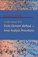 A Unified Approach to the Finite Element Method and Error Analysis Procedures - Julian A. T. Dow