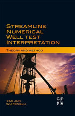 Streamline Numerical Well Test Interpretation : Theory and Method - Yao Jun