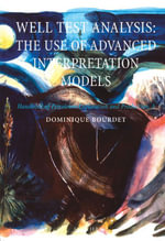 WELL TEST ANALYSISTHE USE OF ADVANCED INTERPRETATION MODELSHANDBOOK OF PETROLEUM EXPLORATION & PRODUCTION VOL 3 (HPEP) - Dominique Bourdet