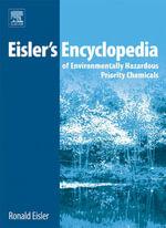 Eisler's Encyclopedia of Environmentally Hazardous Priority Chemicals - Ronald Eisler
