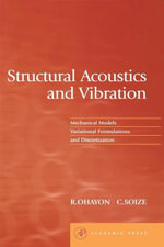 Structural Acoustics and Vibration : Mechanical Models, Variational Formulations and Discretization - Roger Ohayon