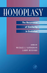 Homoplasy : The Recurrence of Similarity in Evolution