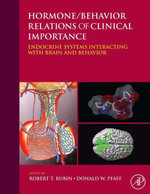 Hormone/Behavior Relations of Clinical Importance : Endocrine Systems Interacting with Brain and Behavior