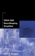 OSHA 2002 Recordkeeping Simplified - James Roughton